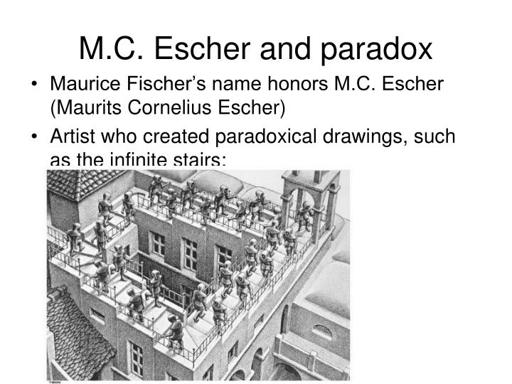 M.C. Escher and paradox