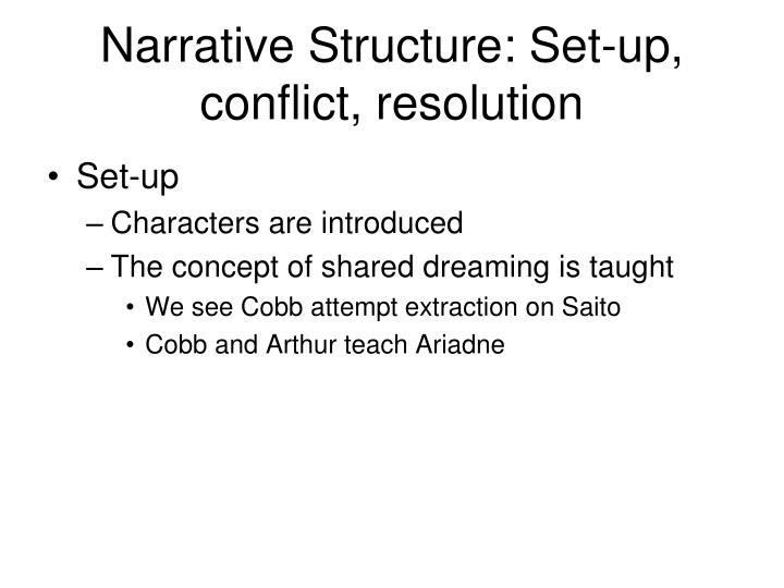 Narrative Structure: Set-up, conflict, resolution