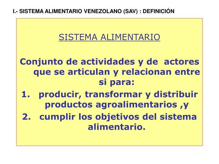 I.- SISTEMA ALIMENTARIO VENEZOLANO (SAV) : DEFINICIÓN