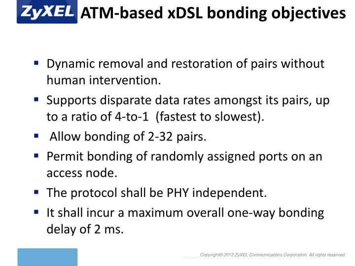 ATM-based xDSL bonding objectives