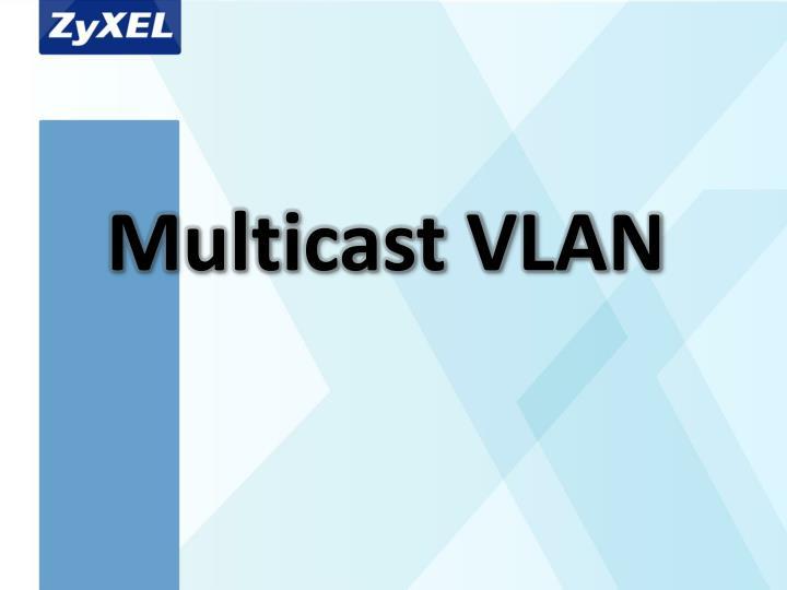 Multicast VLAN