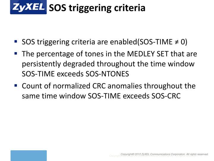 SOS triggering criteria