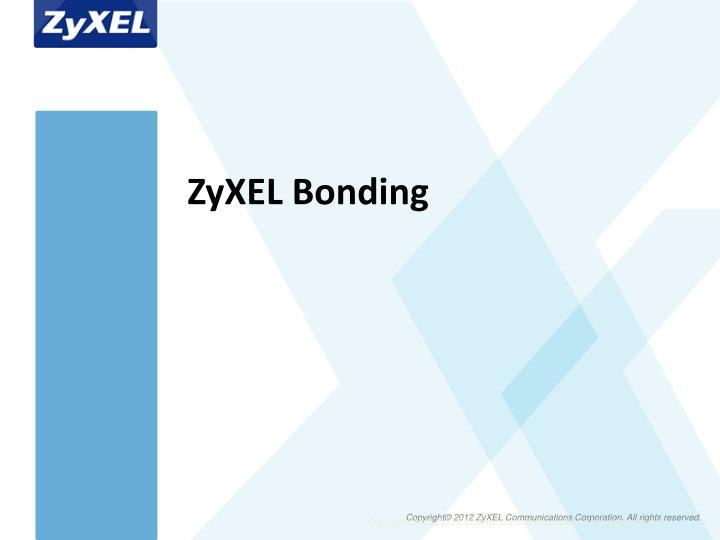 ZyXEL Bonding