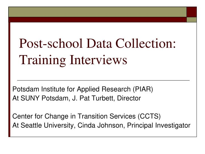 Post school data collection training interviews