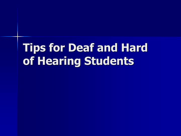 Tips for deaf and hard of hearing students