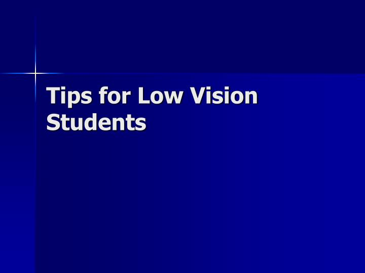 Tips for Low Vision Students