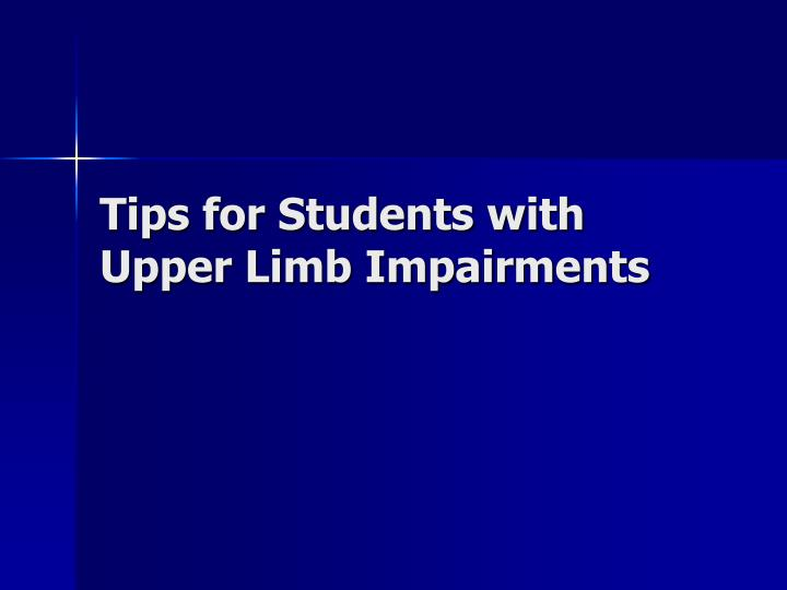 Tips for Students with Upper Limb Impairments