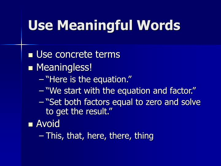 Use Meaningful Words