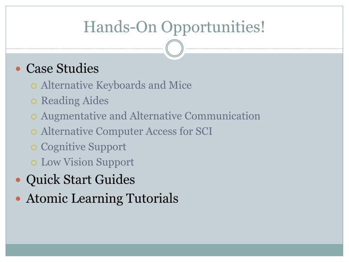Hands-On Opportunities!