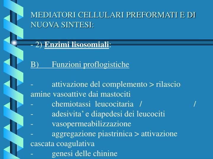 MEDIATORI CELLULARI PREFORMATI E DI NUOVA SINTESI: