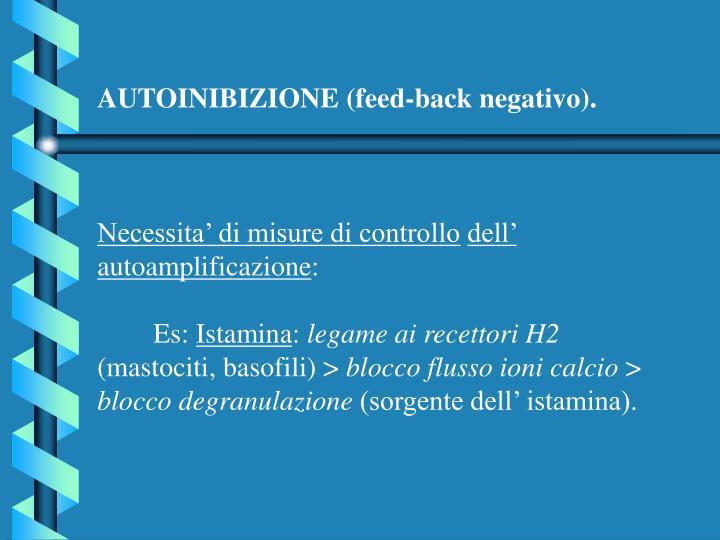 AUTOINIBIZIONE (feed-back negativo).