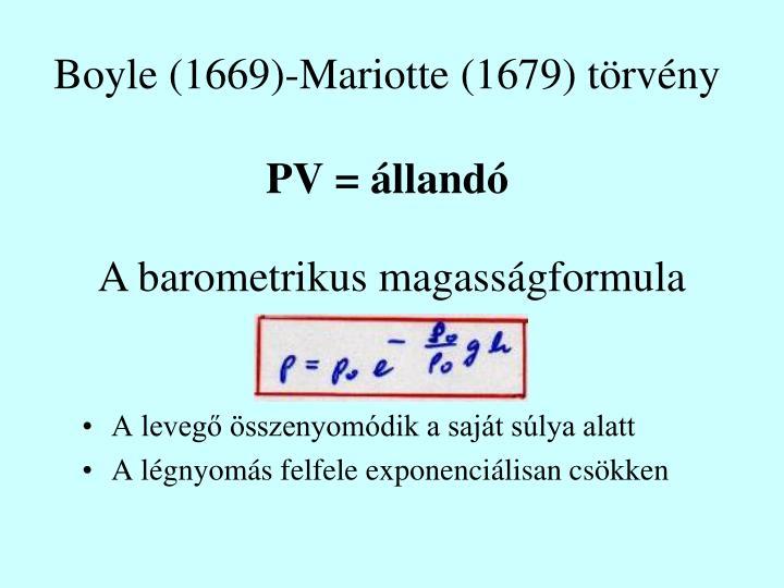 Boyle (1669)-Mariotte (1679) törvény