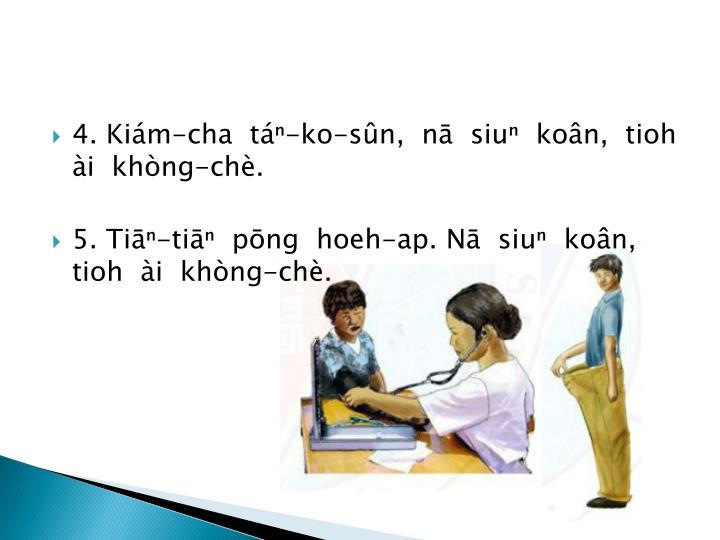 4. Kim-cha  t-ko-sn,  n  siu  kon,  tioh i  khng-ch.