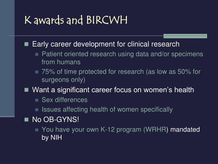 K awards and BIRCWH