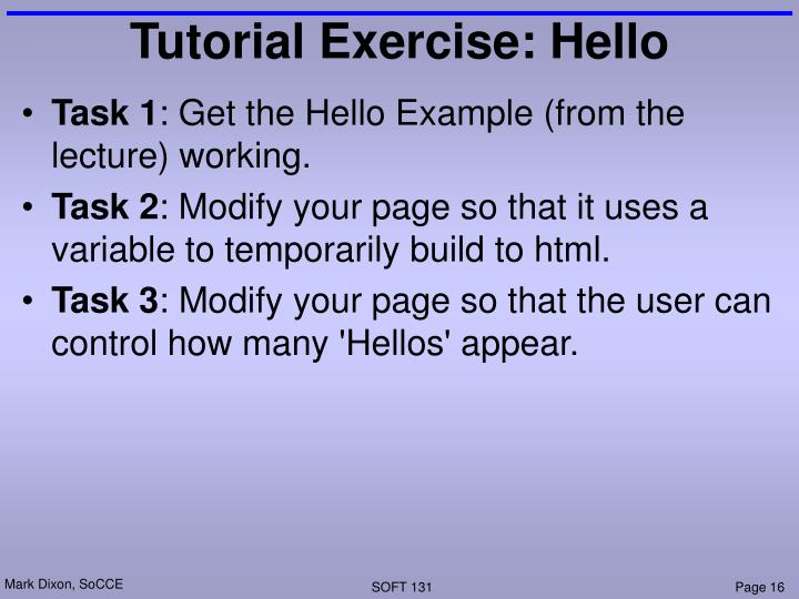 Tutorial Exercise: Hello