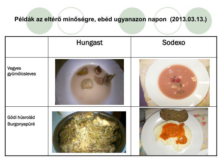 Példák az eltérő minőségre, ebéd ugyanazon napon  (2013.03.13.)