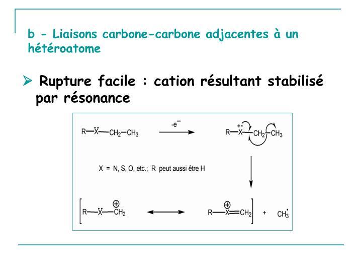 b - Liaisons carbone-carbone adjacentes à un hétéroatome