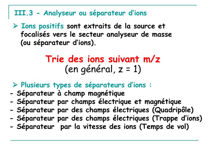 III.3 - Analyseur ou séparateur d'ions