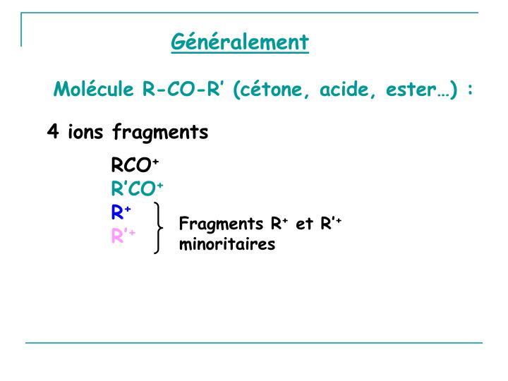Molécule R-CO-R' (cétone, acide, ester…):