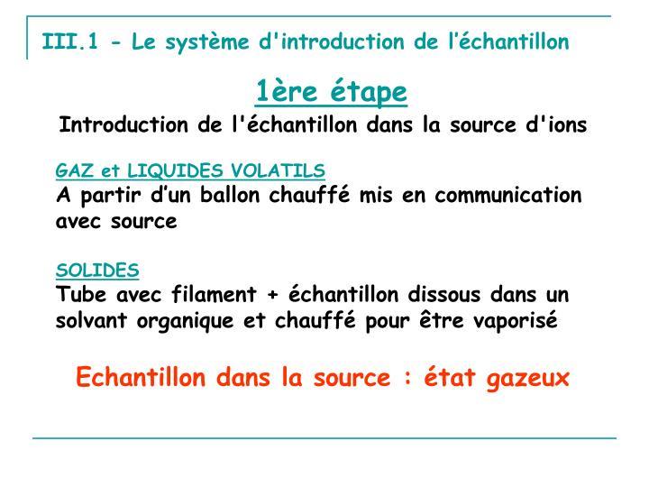 III.1 - Le système d'introduction de l'échantillon