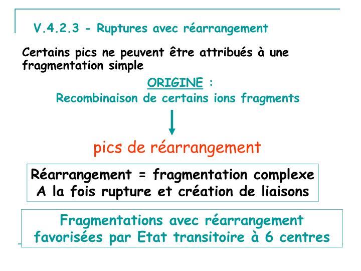 V.4.2.3 - Ruptures avecréarrangement