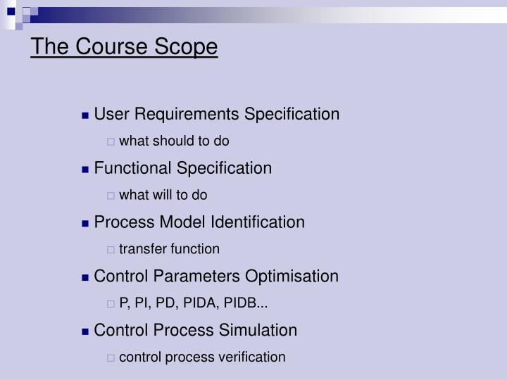 The Course Scope