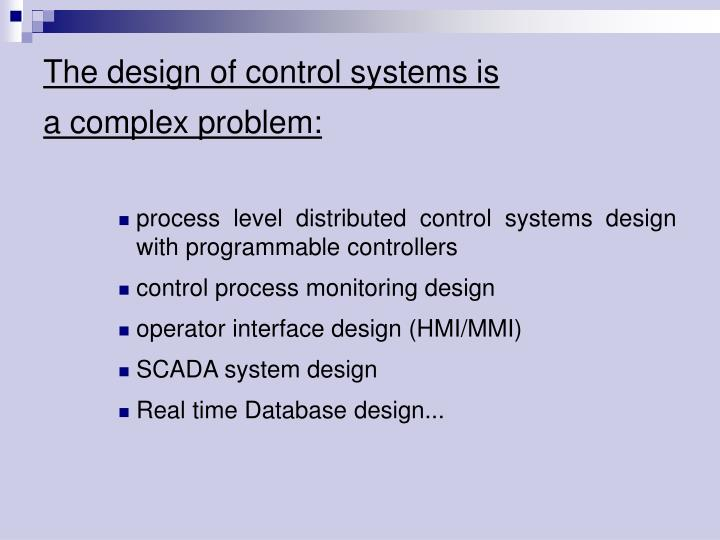 The design of control systems is