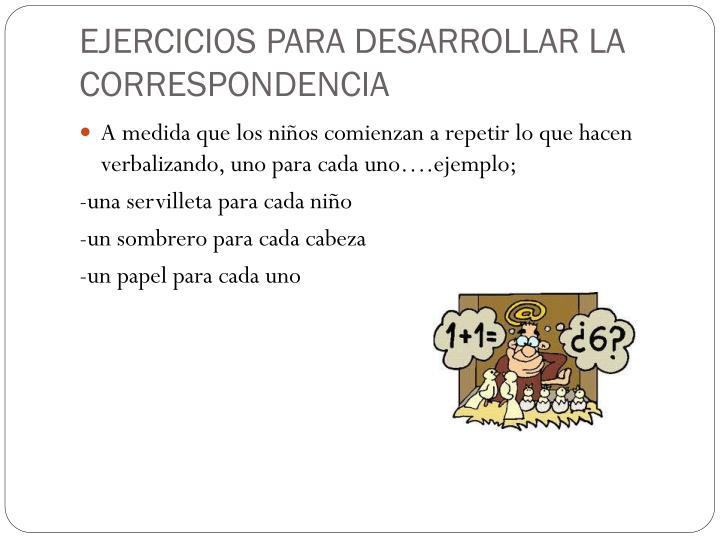 EJERCICIOS PARA DESARROLLAR LA CORRESPONDENCIA