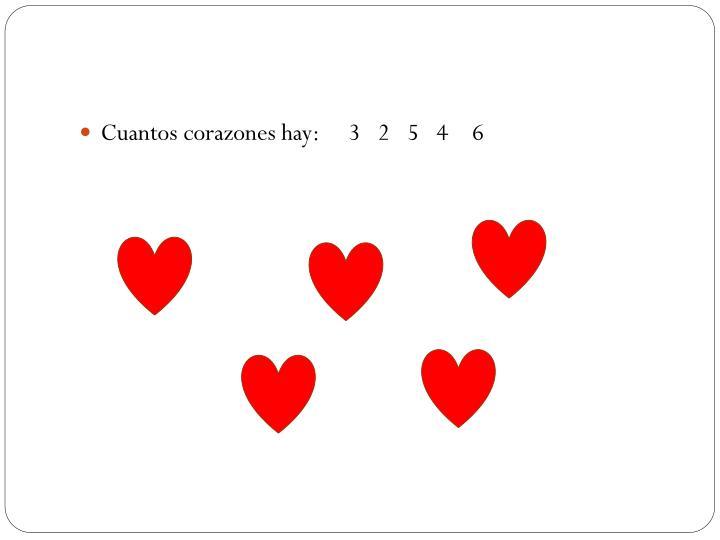 Cuantos corazones hay:     3   2   5   4    6