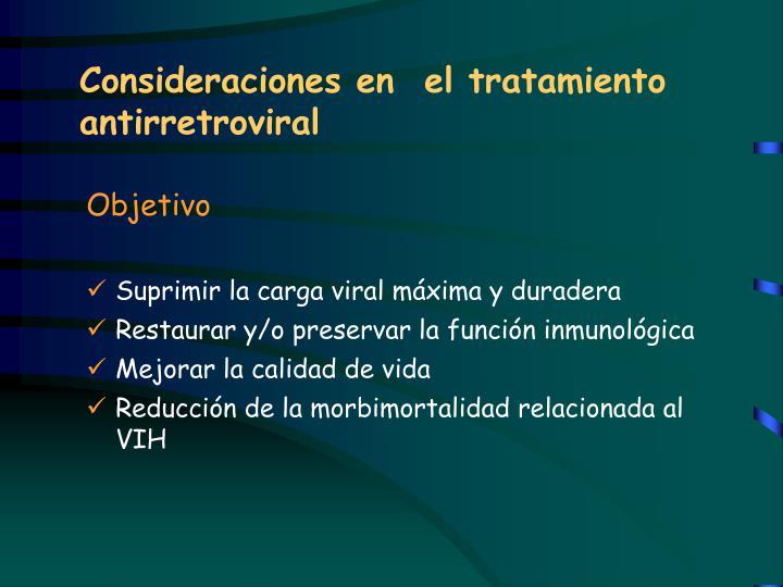 Consideraciones en  el tratamiento antirretroviral