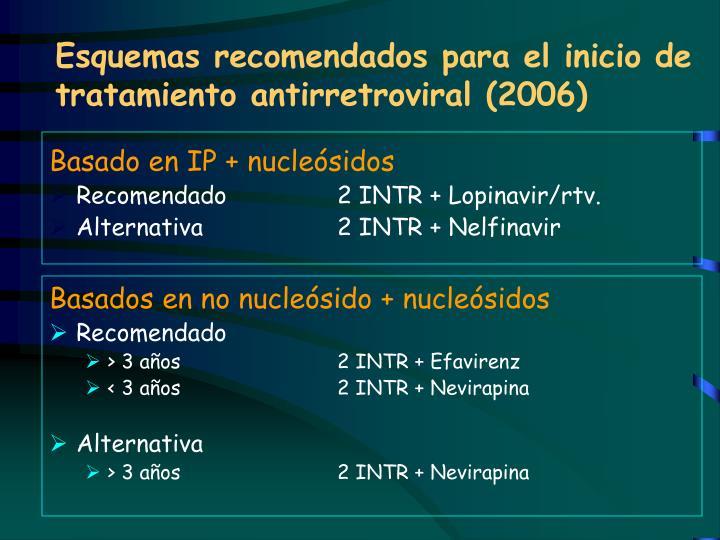 Esquemas recomendados para el inicio de tratamiento antirretroviral (2006)