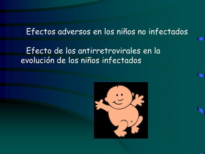 Efectos adversos en los niños no infectados