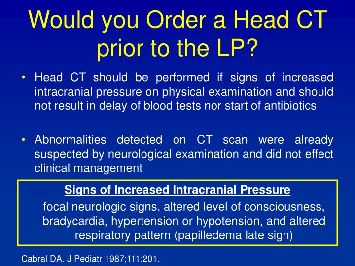 Would you Order a Head CT prior to the LP?