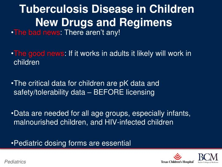 Tuberculosis Disease in Children  New Drugs and Regimens