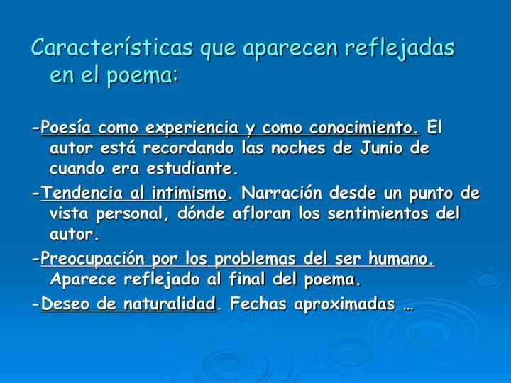 Características que aparecen reflejadas en el poema: