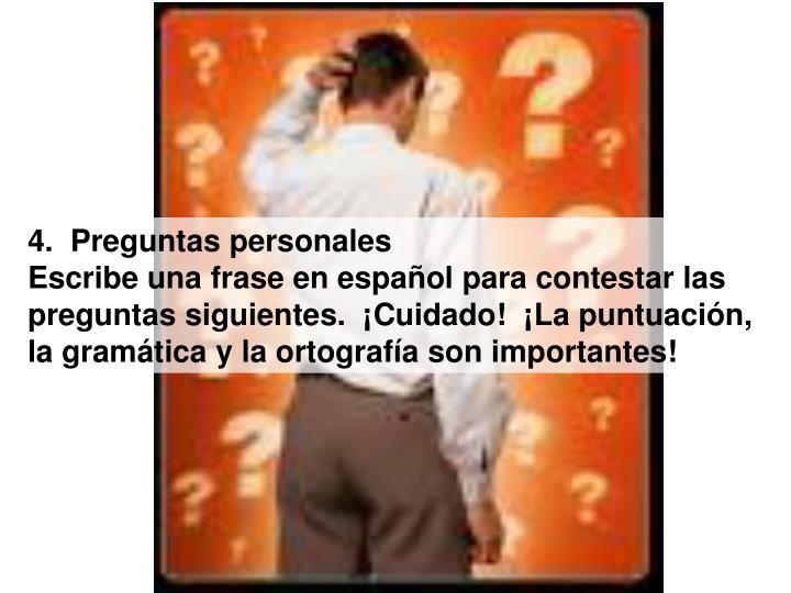 4.  Preguntas personales