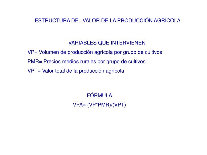 ESTRUCTURA DEL VALOR DE LA PRODUCCIÓN AGRÍCOLA