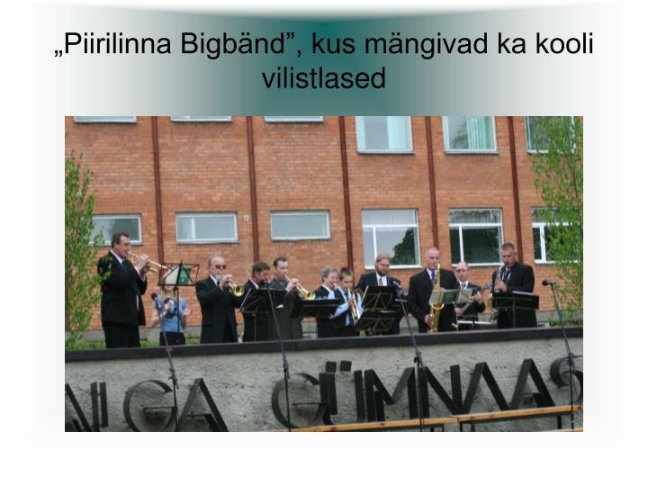 """""""Piirilinna Bigbänd"""", kus mängivad ka kooli vilistlased"""
