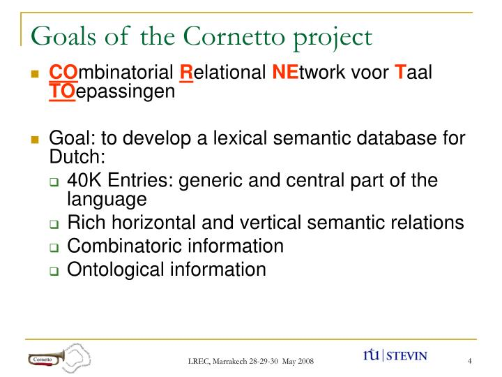 Goals of the Cornetto project