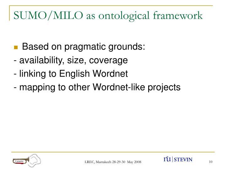 SUMO/MILO as ontological framework