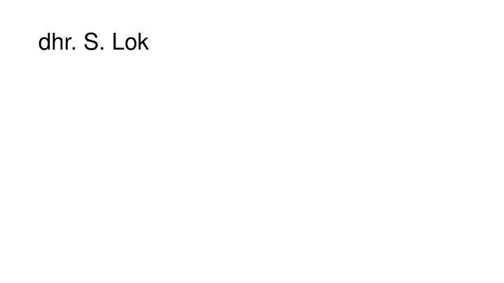 dhr. S. Lok