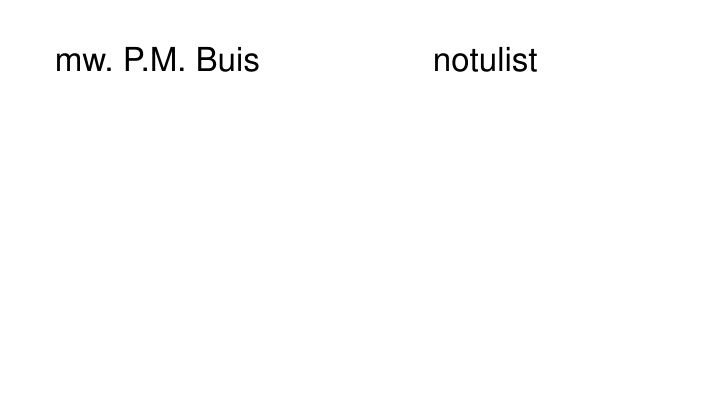 mw. P.M. Buisnotulist
