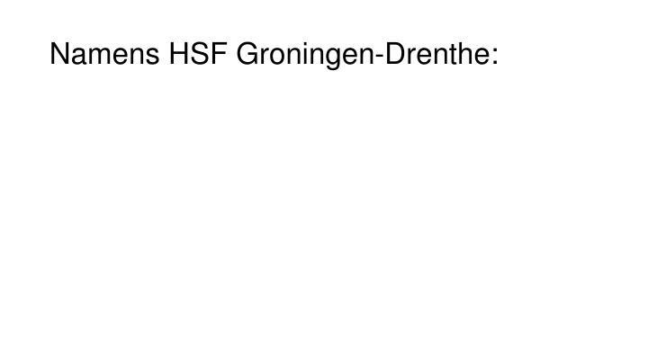 Namens HSF Groningen-Drenthe: