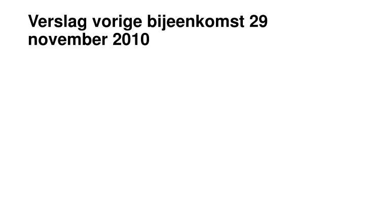 Verslag vorige bijeenkomst 29 november 2010