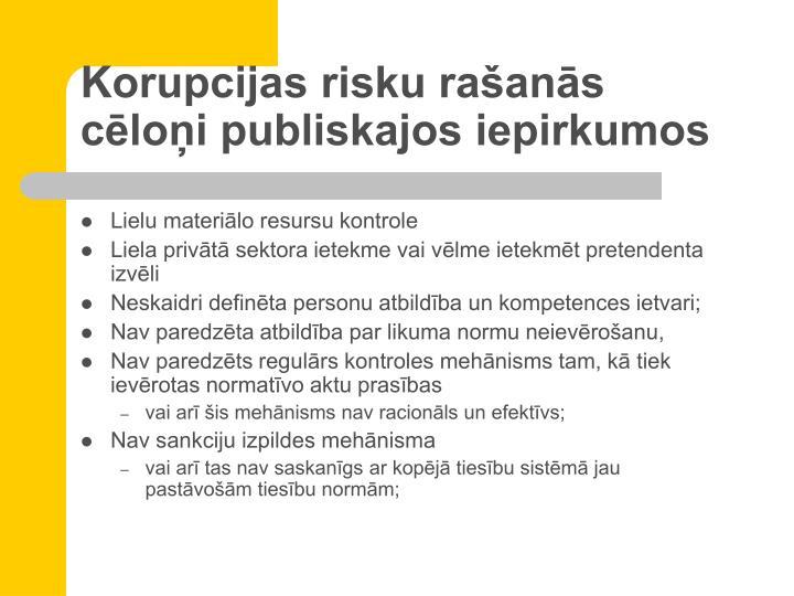 Korupcijas risku rašanās cēloņi publiskajos iepirkumos