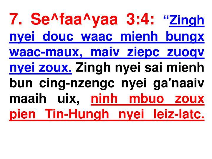 7. Se^faa^yaa 3:4: