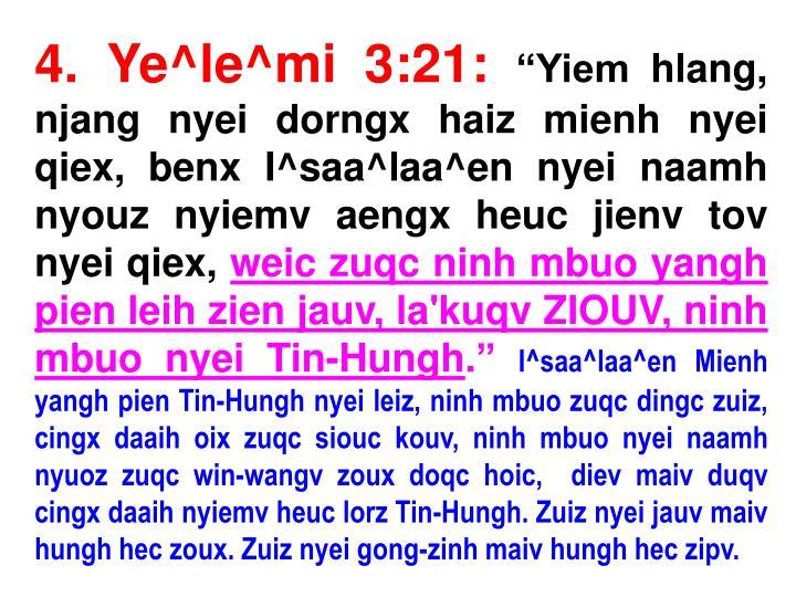 4. Ye^le^mi 3:21: