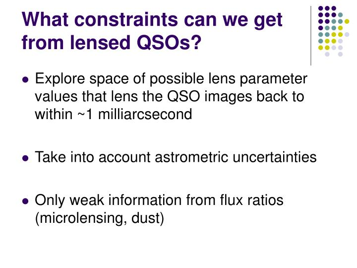 What constraints can we get from lensed QSOs?
