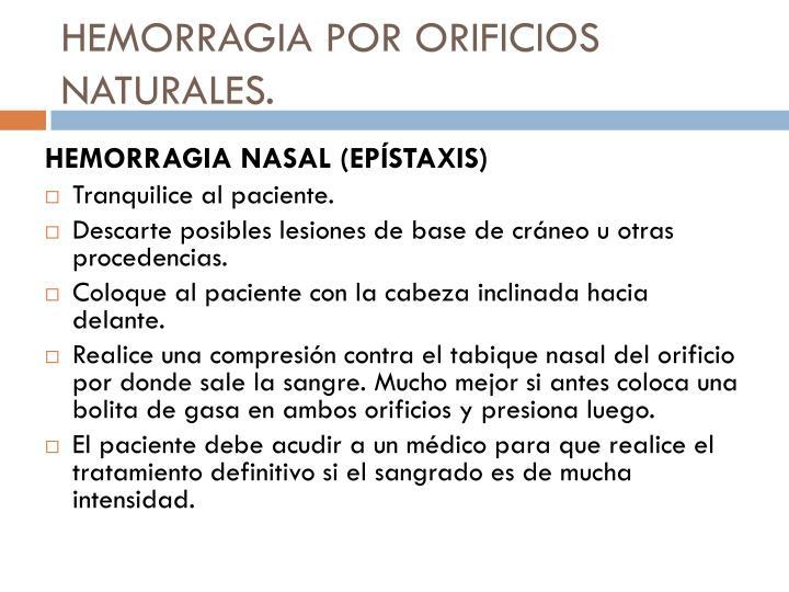 HEMORRAGIA POR ORIFICIOS NATURALES.