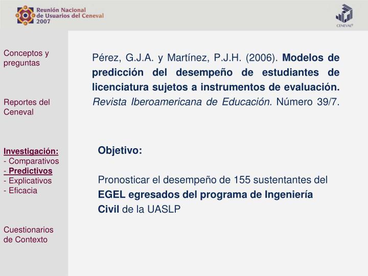 Pérez, G.J.A. y Martínez, P.J.H. (2006).